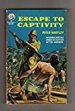 Escape to Captivity by Peter Hartley